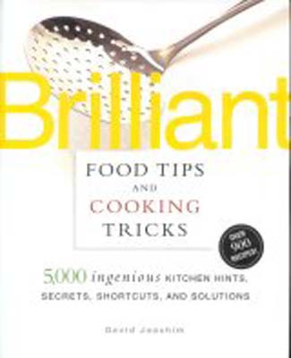 Brilliant Food Tips & Cooking Tricks