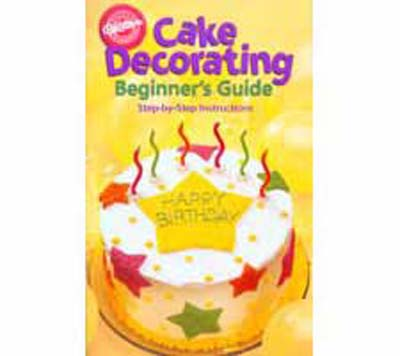 Wilton's Cake Decorating Beginner's Guide
