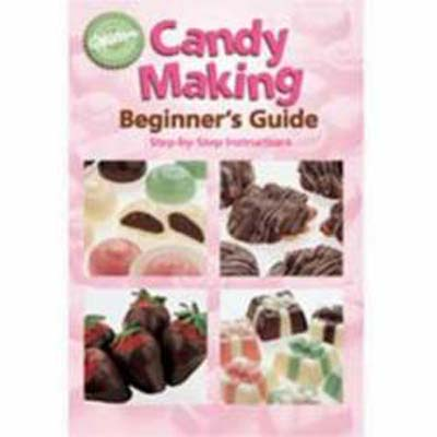 Wilton's Candy Making Beginner's Guide