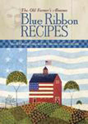 The Old Farmer's Almanac Blue Ribbon Recipes Cookbook