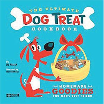 The Ultimate Dog Treat Cookbook: Homemade Goodies for Man