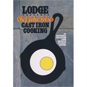 Lodge Chef John Folse's Cast iron Cooking Cookbook